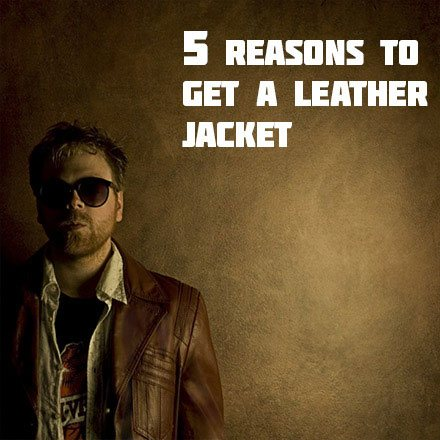 Reasons for a leather jackets